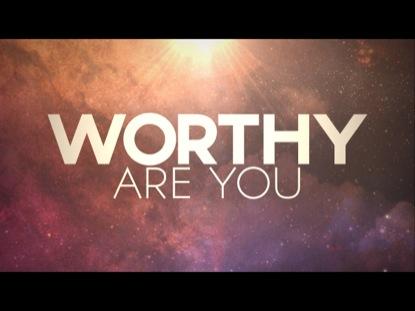 worthyareyou