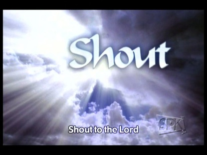 shouttothelord
