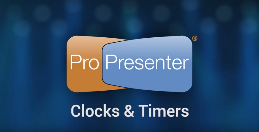 Creating Countdowns, Clocks, & Timers in ProPresenter 6