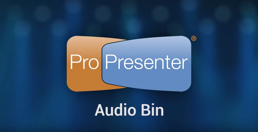 How to Control Sound in ProPresenter 6 with Audio Bin