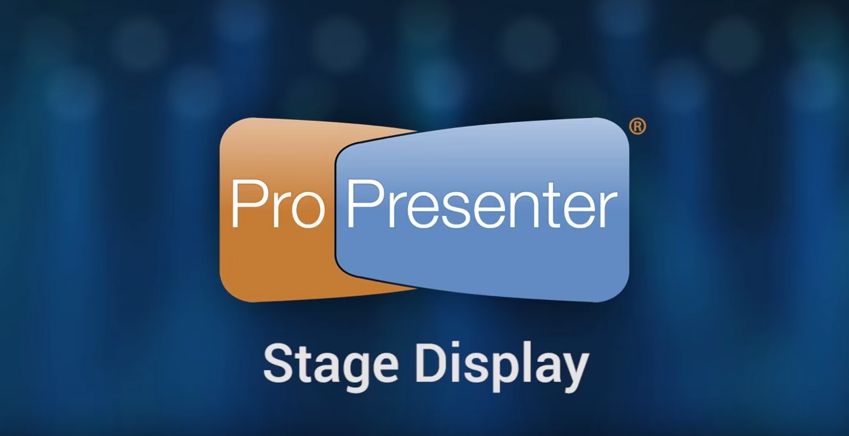 Using the Stage Display Features in ProPresenter 6