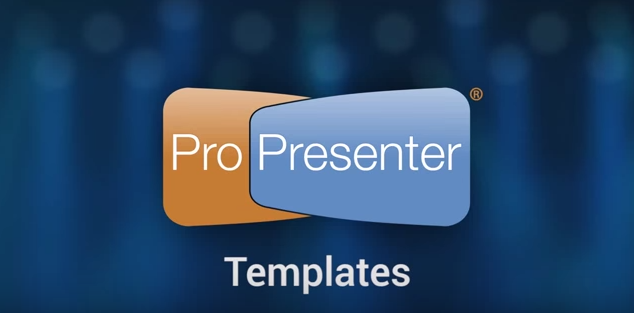 Faster Service Setup with Templates in ProPresenter 6