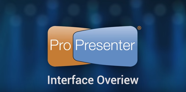 Getting Started – An Interface Overview of ProPresenter 6