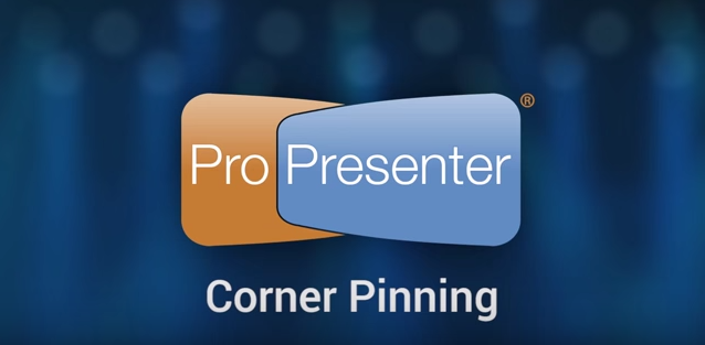 Adjusting ProPresenter 6 for Screen Size: Corner Pinning