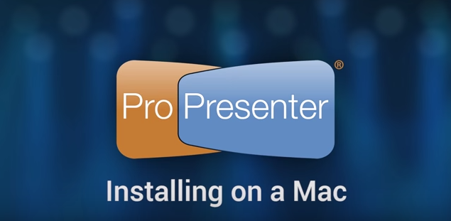 How to Install ProPresenter 6 on Your Mac