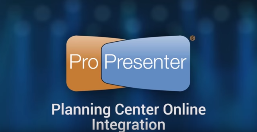 Integrating Planning Center Online with ProPresenter 6