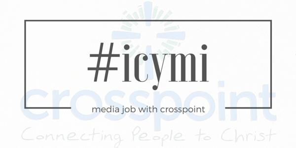 #icymi - Media Job with Crosspoint (1)