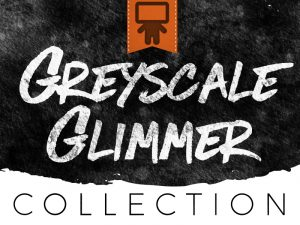 Greyscale_Glimmer_Collection