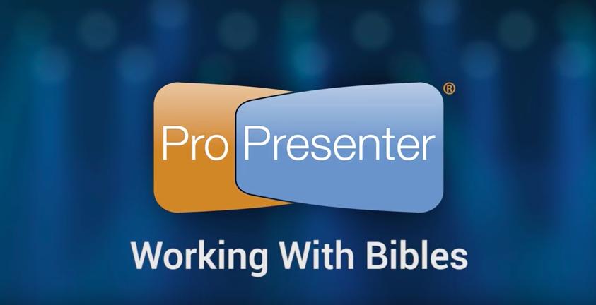 Using Bibles in ProPresenter 6