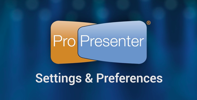 Setting Up ProPresenter with Customized Settings and Preferences