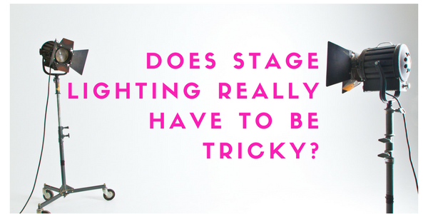 Does stage lighting really have to be tricky-