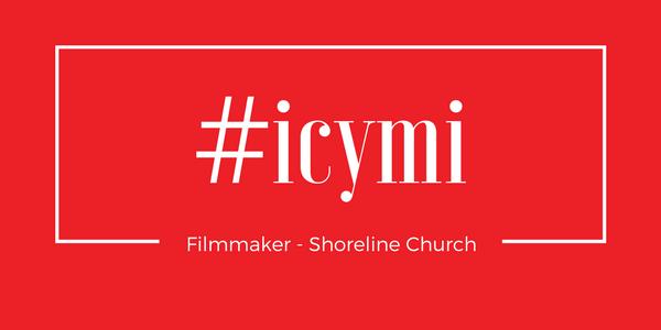 Icymi filmmaker opportunity in austin church media blog filmmaker shoreline church austin tx malvernweather Gallery